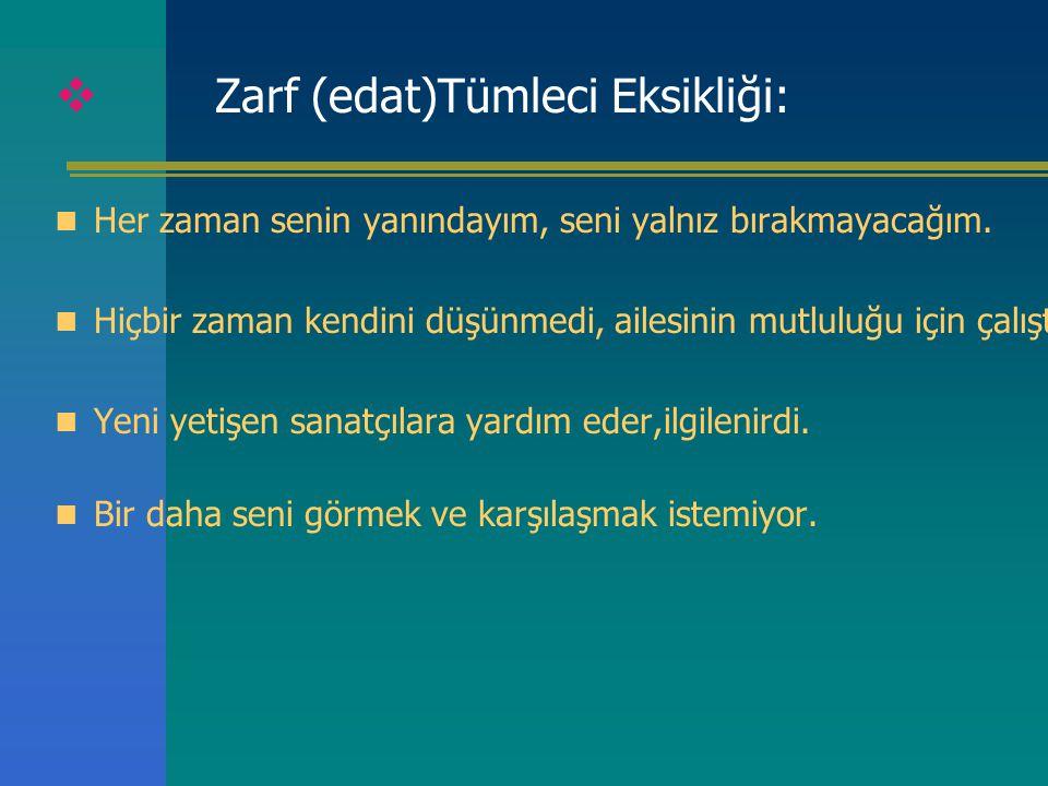 Zarf (edat)Tümleci Eksikliği: