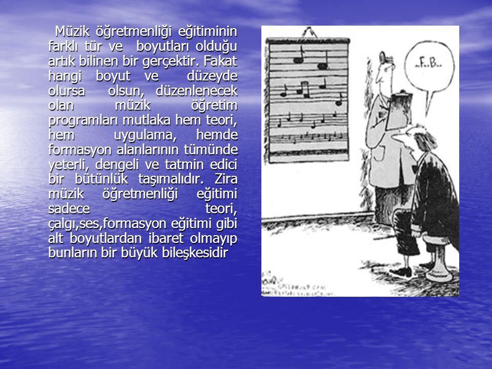 Müzik öğretmenliği eğitiminin farklı tür ve boyutları olduğu artık bilinen bir gerçektir.