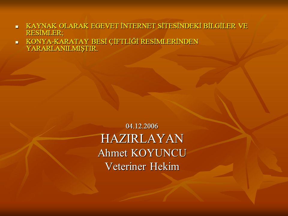 HAZIRLAYAN Ahmet KOYUNCU Veteriner Hekim