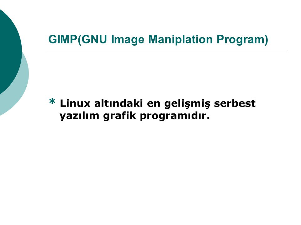 GIMP(GNU Image Maniplation Program)