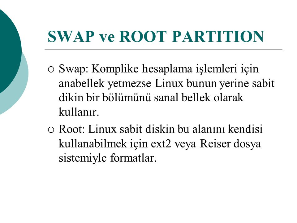 SWAP ve ROOT PARTITION
