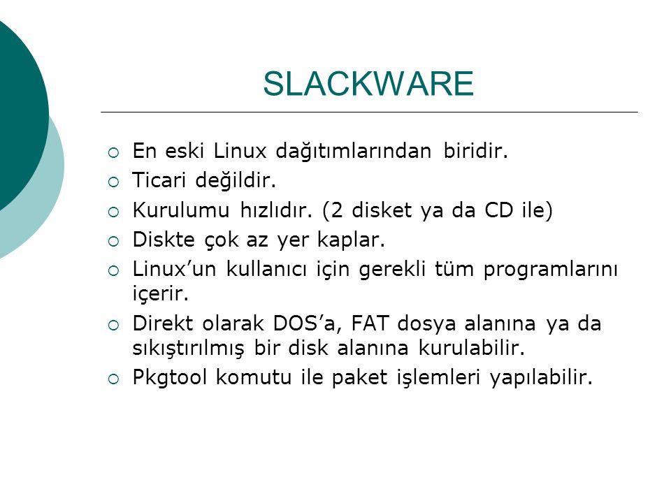SLACKWARE En eski Linux dağıtımlarından biridir. Ticari değildir.