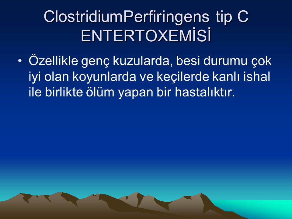 ClostridiumPerfiringens tip C ENTERTOXEMİSİ