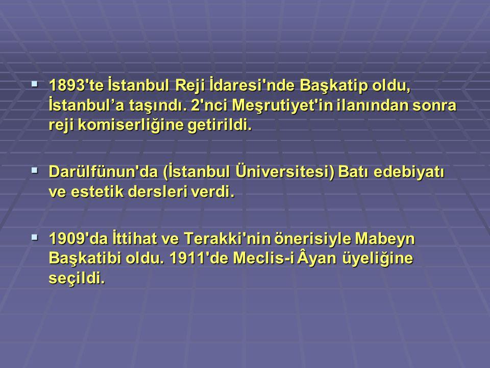 1893 te İstanbul Reji İdaresi nde Başkatip oldu, İstanbul'a taşındı