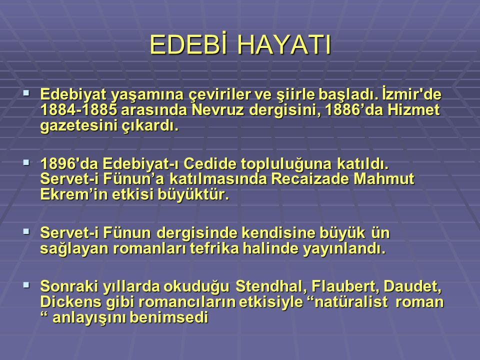 EDEBİ HAYATI Edebiyat yaşamına çeviriler ve şiirle başladı. İzmir de 1884-1885 arasında Nevruz dergisini, 1886'da Hizmet gazetesini çıkardı.