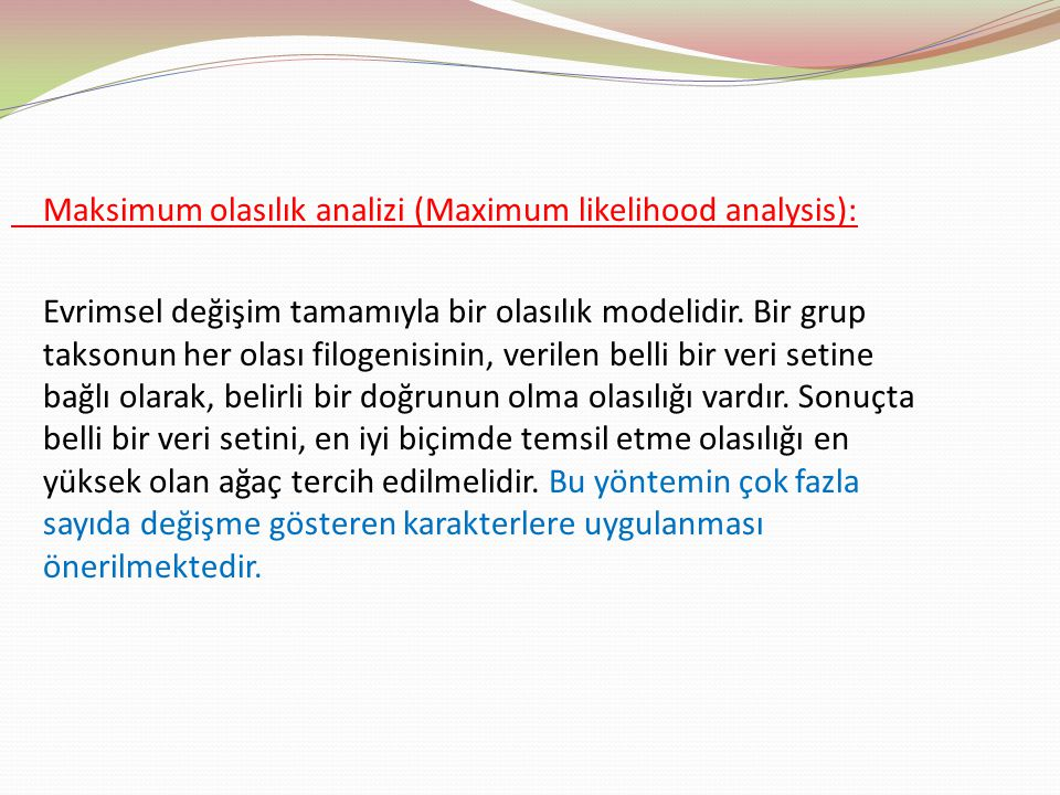 Maksimum olasılık analizi (Maximum likelihood analysis):