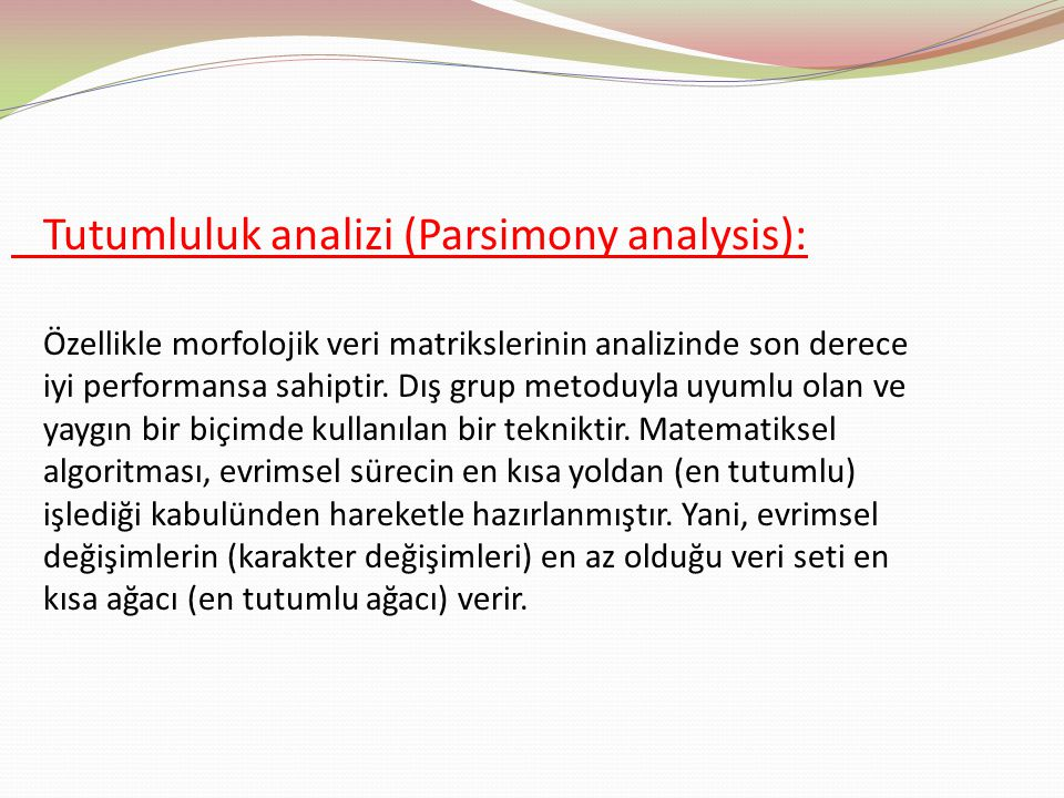 Tutumluluk analizi (Parsimony analysis):