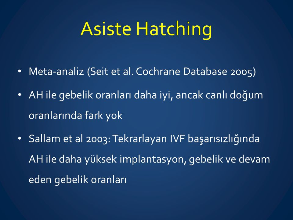 Asiste Hatching Meta-analiz (Seit et al. Cochrane Database 2005)