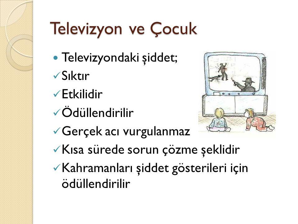 Televizyon ve Çocuk Televizyondaki şiddet; Sıktır Etkilidir