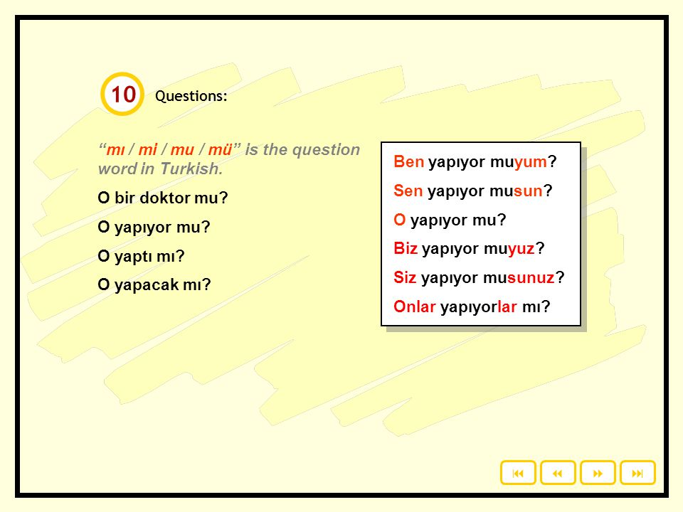 10 mı / mi / mu / mü is the question word in Turkish.