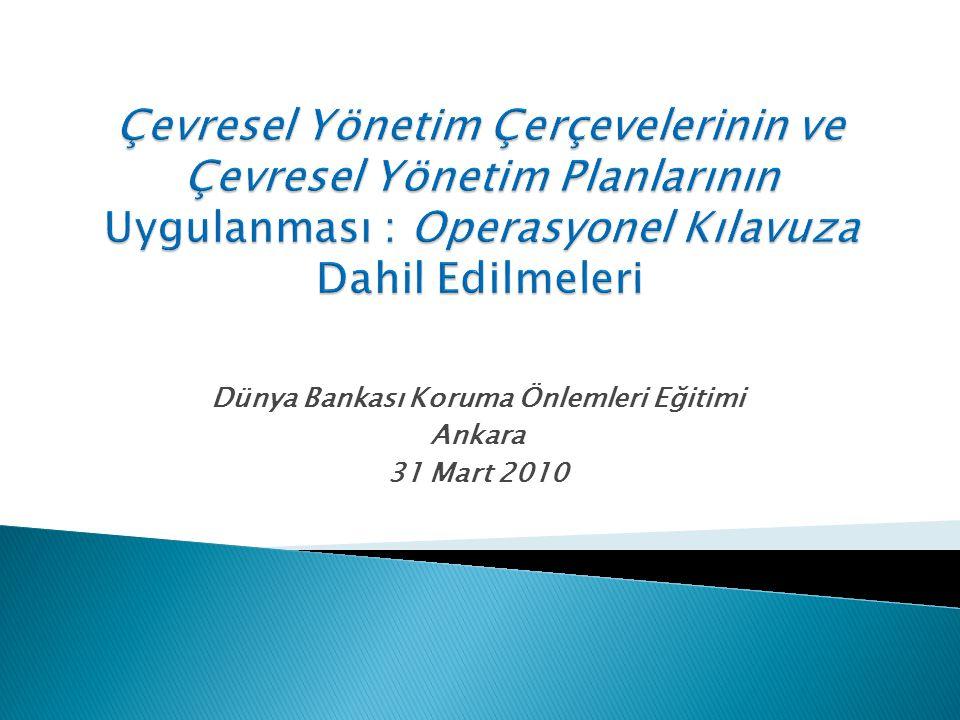 Dünya Bankası Koruma Önlemleri Eğitimi Ankara 31 Mart 2010