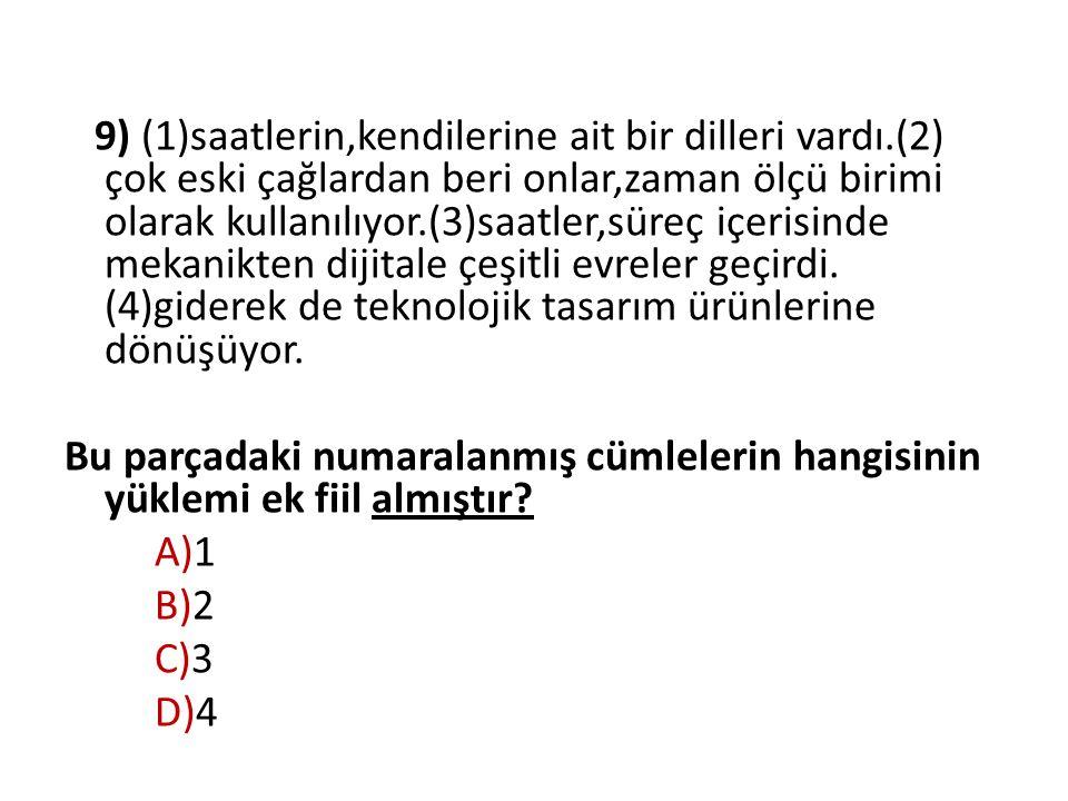 9) (1)saatlerin,kendilerine ait bir dilleri vardı