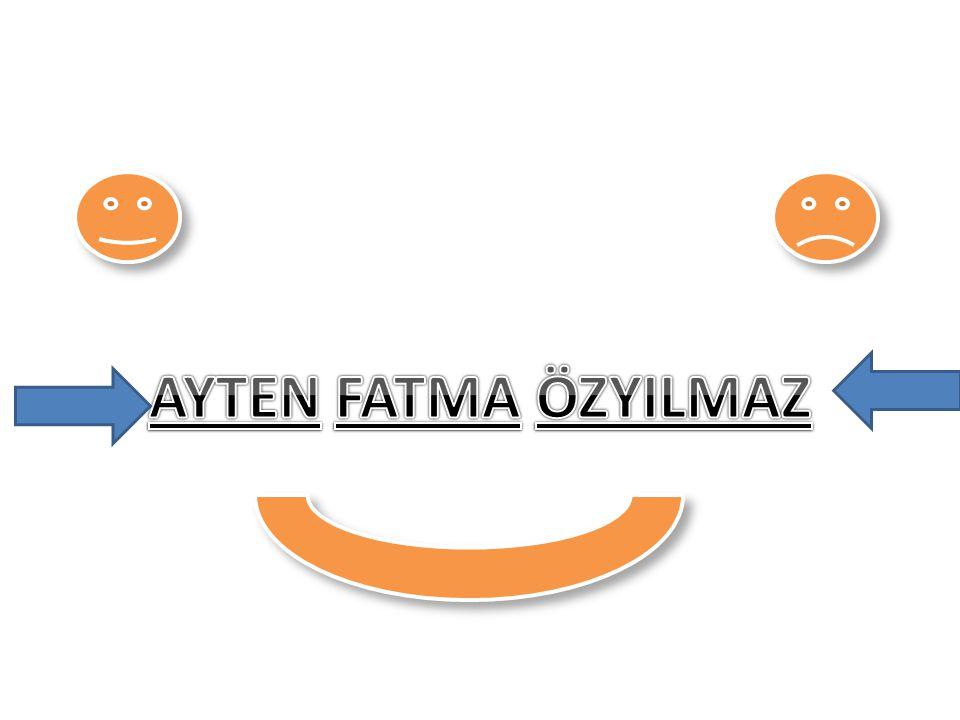 AYTEN FATMA ÖZYILMAZ