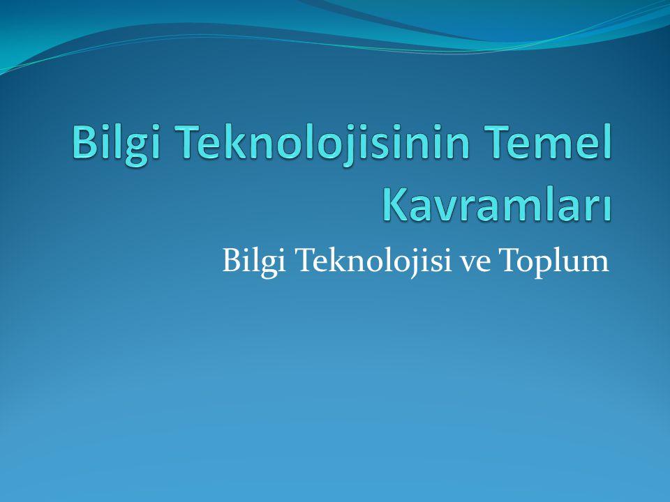 Bilgi Teknolojisinin Temel Kavramları