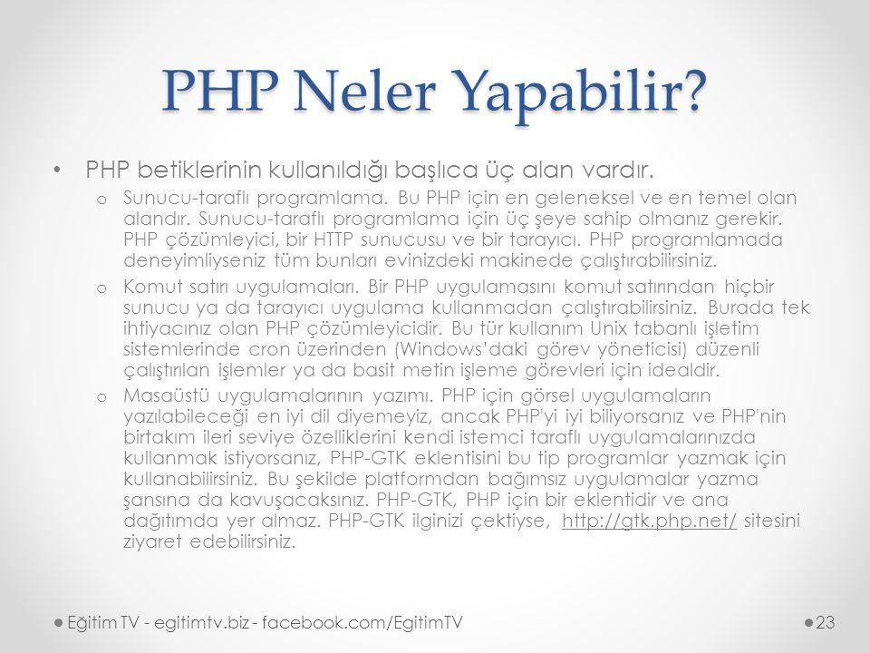PHP Neler Yapabilir PHP betiklerinin kullanıldığı başlıca üç alan vardır.