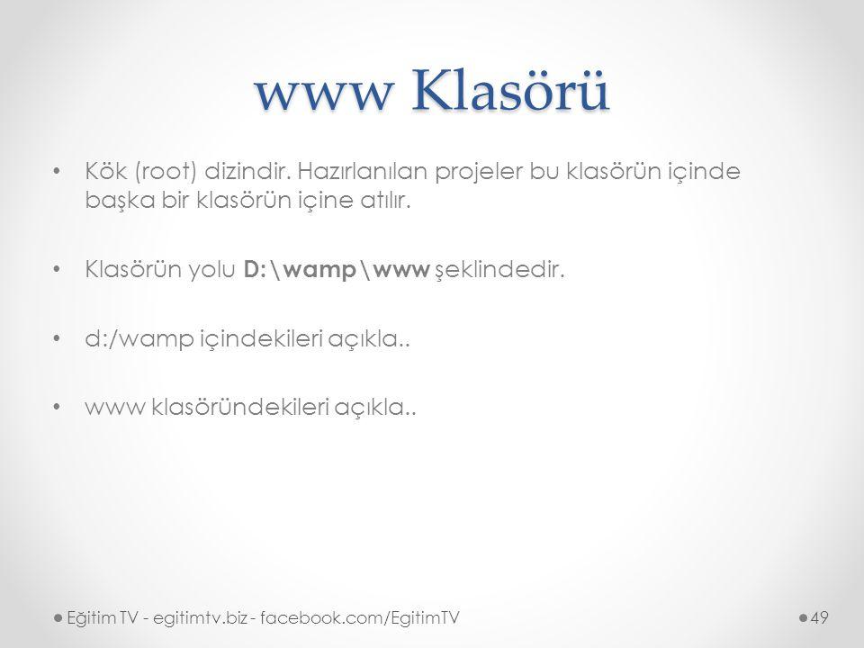www Klasörü Kök (root) dizindir. Hazırlanılan projeler bu klasörün içinde başka bir klasörün içine atılır.