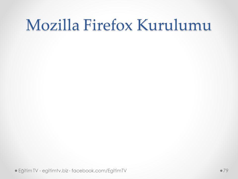 Mozilla Firefox Kurulumu