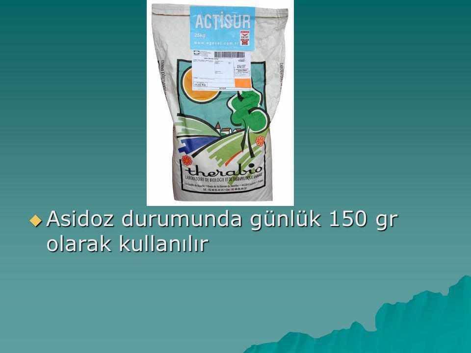 Asidoz durumunda günlük 150 gr olarak kullanılır