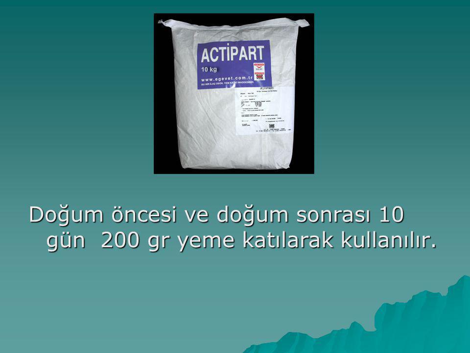 Doğum öncesi ve doğum sonrası 10 gün 200 gr yeme katılarak kullanılır.