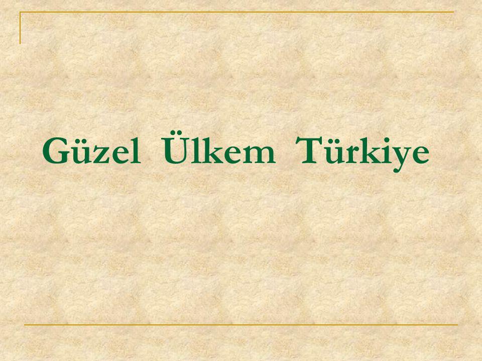 Güzel Ülkem Türkiye
