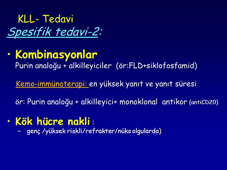 Spesifik tedavi-2: Kombinasyonlar KLL- Tedavi Kök hücre nakli :