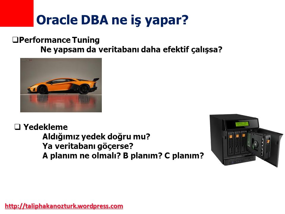 Oracle DBA ne iş yapar Performance Tuning