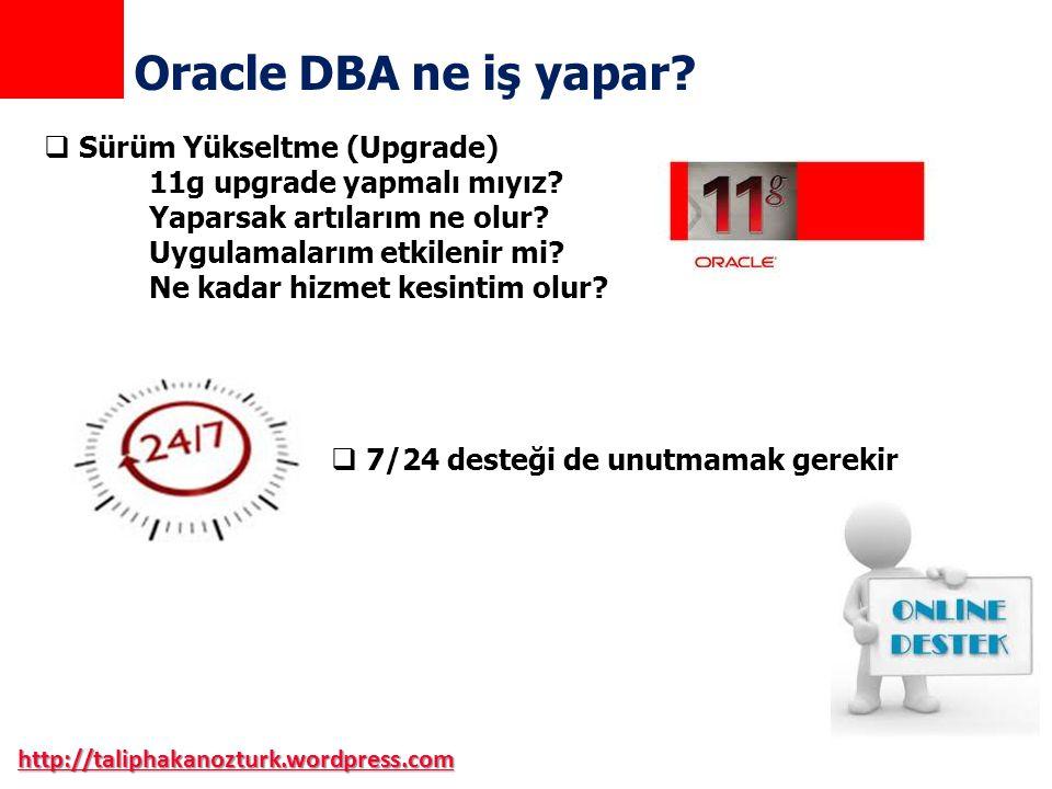 Oracle DBA ne iş yapar Sürüm Yükseltme (Upgrade)