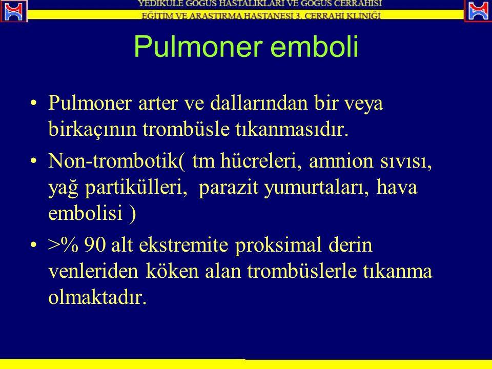 Pulmoner emboli Pulmoner arter ve dallarından bir veya birkaçının trombüsle tıkanmasıdır.