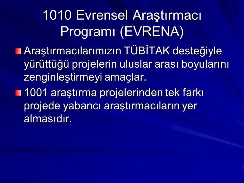 1010 Evrensel Araştırmacı Programı (EVRENA)