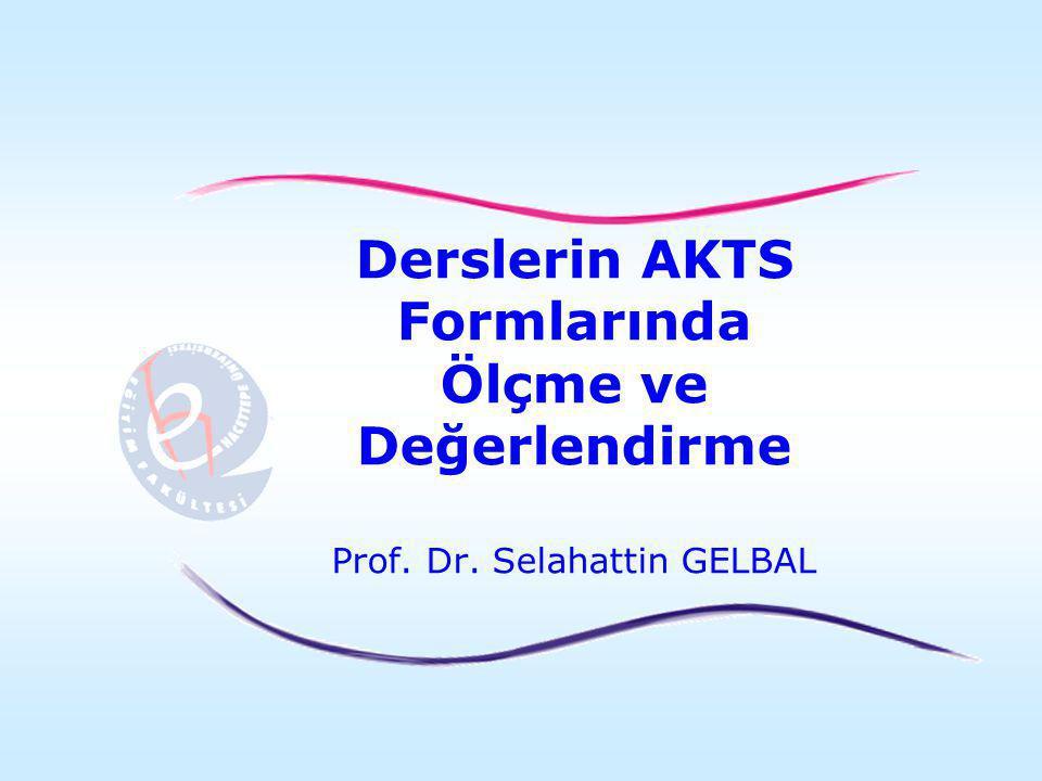 Derslerin AKTS Formlarında Ölçme ve Değerlendirme Prof. Dr