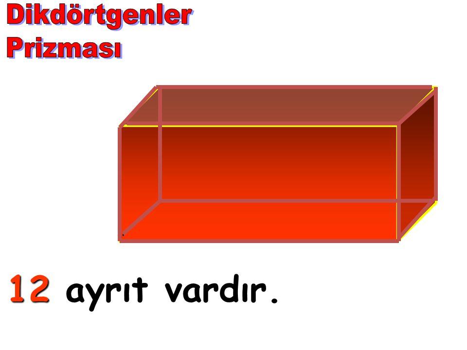 Dikdörtgenler Prizması 12 ayrıt vardır.