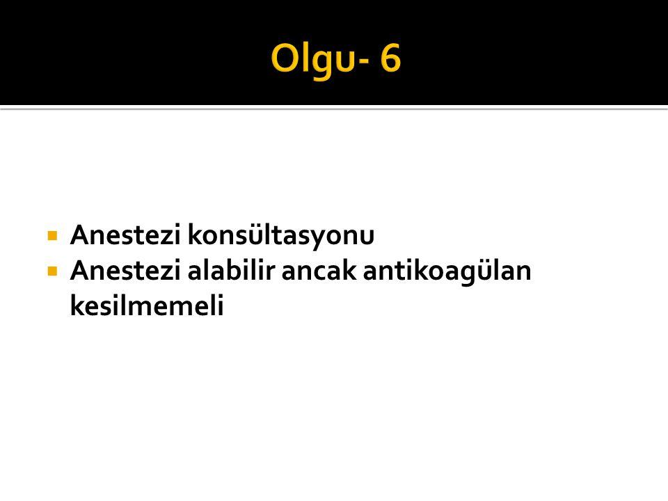 Olgu- 6 Anestezi konsültasyonu
