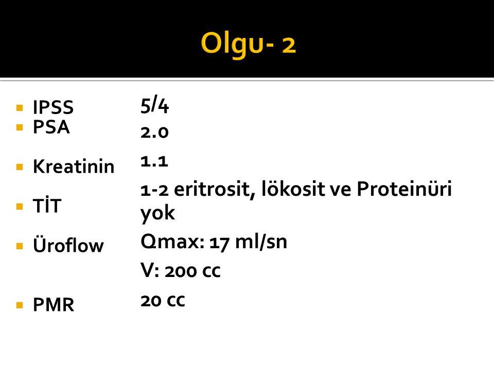 Olgu- 2 5/4 2.0 1.1 1-2 eritrosit, lökosit ve Proteinüri yok