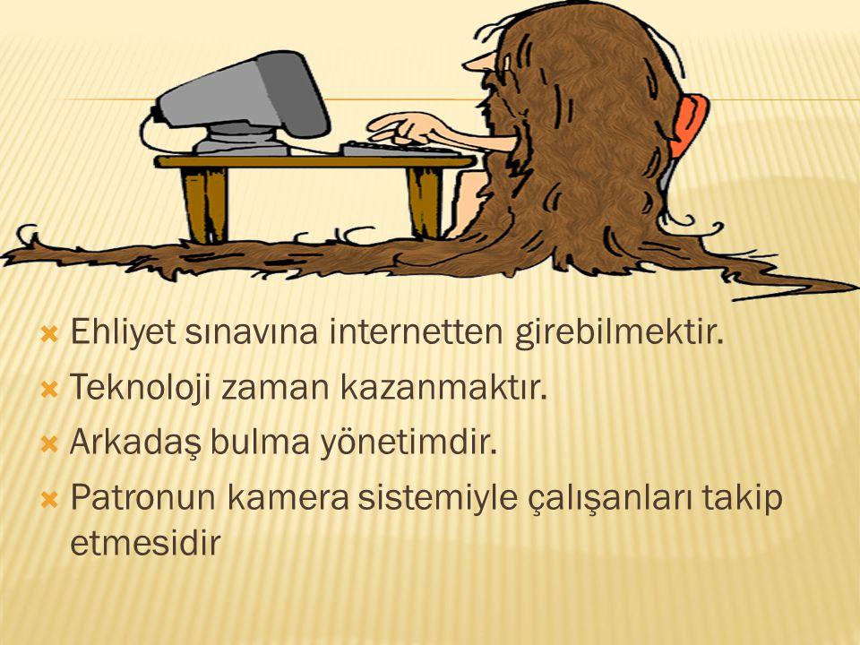 Ehliyet sınavına internetten girebilmektir.