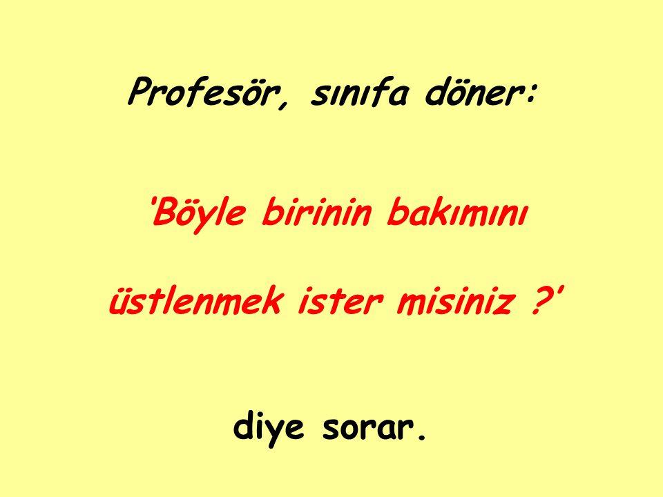 Profesör, sınıfa döner: