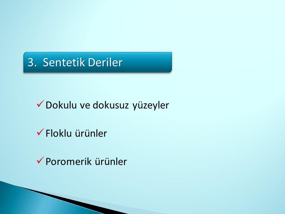 3. Sentetik Deriler Dokulu ve dokusuz yüzeyler Floklu ürünler