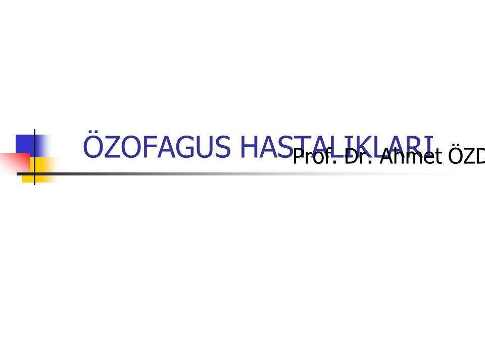 ÖZOFAGUS HASTALIKLARI