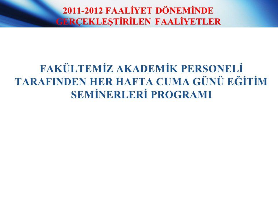 2011-2012 FAALİYET DÖNEMİNDE GERÇEKLEŞTİRİLEN FAALİYETLER