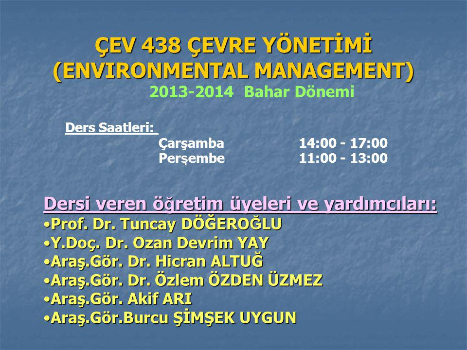 ÇEV 438 ÇEVRE YÖNETİMİ (ENVIRONMENTAL MANAGEMENT)