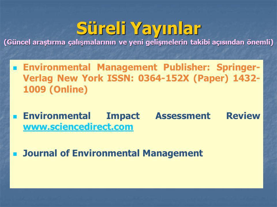 Süreli Yayınlar (Güncel araştırma çalışmalarının ve yeni gelişmelerin takibi açısından önemli)