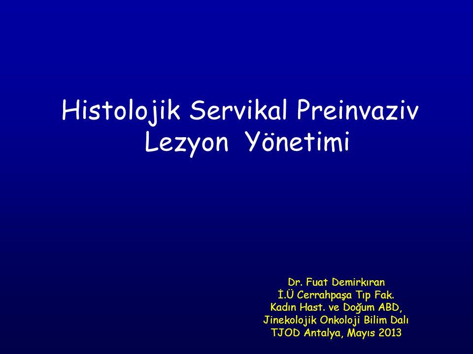 Histolojik Servikal Preinvaziv Lezyon Yönetimi