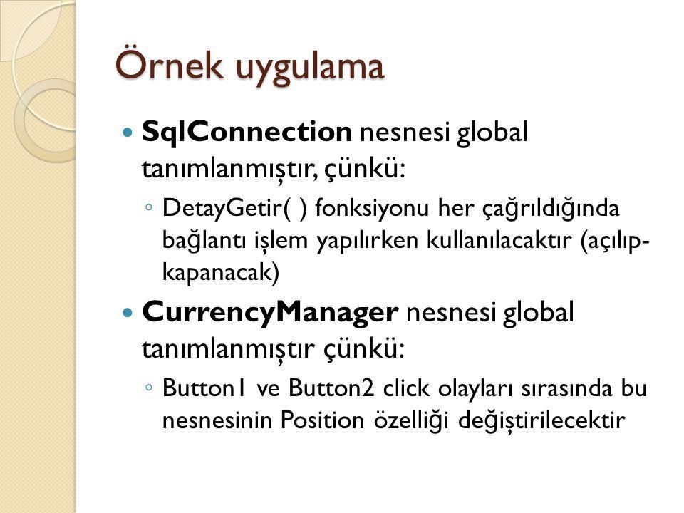 Örnek uygulama SqlConnection nesnesi global tanımlanmıştır, çünkü: