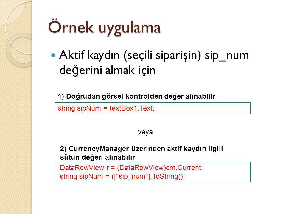 Örnek uygulama Aktif kaydın (seçili siparişin) sip_num değerini almak için. 1) Doğrudan görsel kontrolden değer alınabilir.