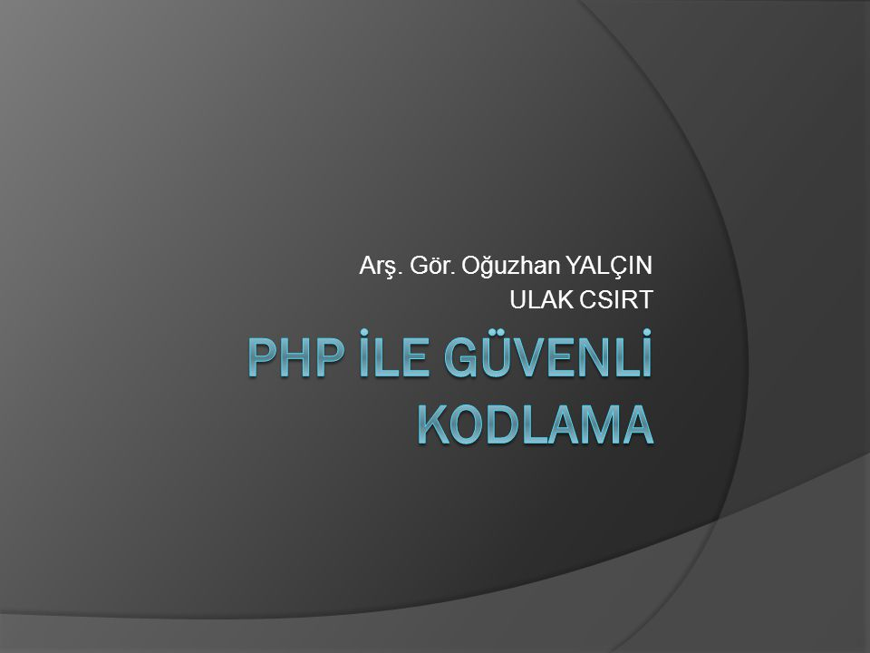 PHP İle GÜVENLİ KODLAMA