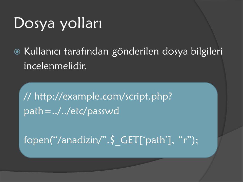 Dosya yolları Kullanıcı tarafından gönderilen dosya bilgileri incelenmelidir. // http://example.com/script.php