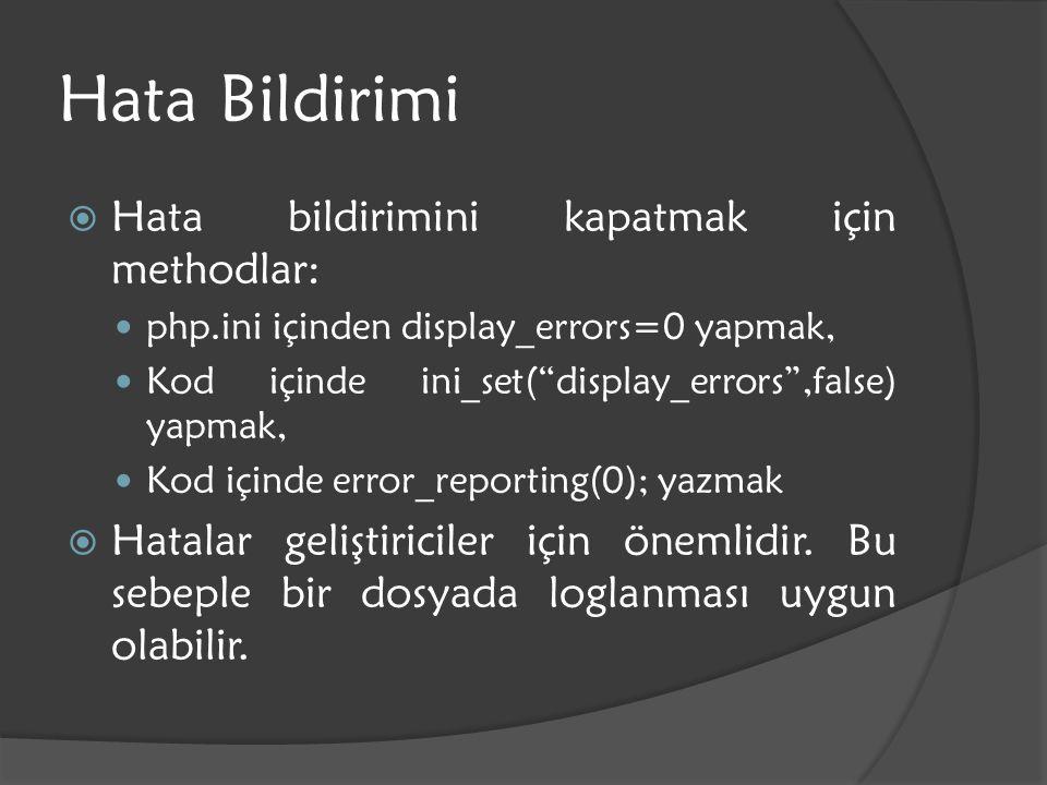 Hata Bildirimi Hata bildirimini kapatmak için methodlar: