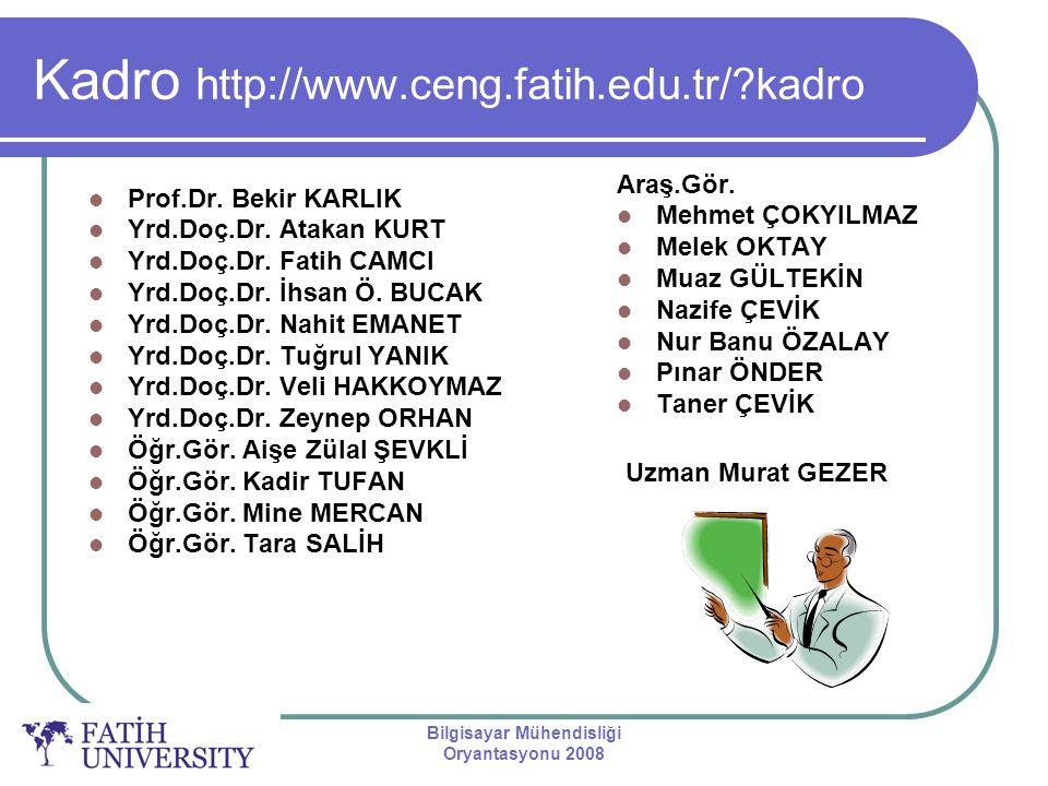 Kadro http://www.ceng.fatih.edu.tr/ kadro