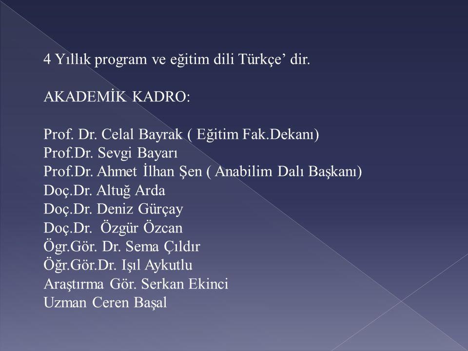4 Yıllık program ve eğitim dili Türkçe' dir.