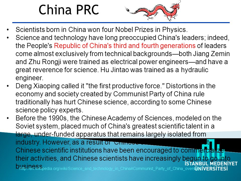 China PRC Scientists born in China won four Nobel Prizes in Physics.