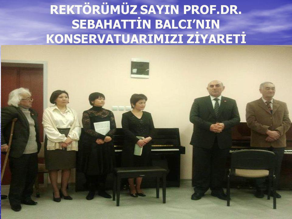 REKTÖRÜMÜZ SAYIN PROF. DR